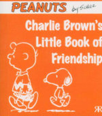 Charlie Brown's Little Book of Friendship : Peanuts Little Book Series - Charles M. Schulz