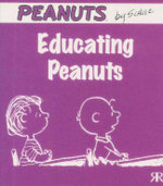 Educating Peanuts : Peanuts Little Book Series - Charles M. Schulz