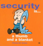 Security is a Thumb and a Blanket - Charles M. Schulz