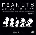 Peanuts Guide to Life : Book 1 - Charles M. Schulz