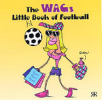 The WAGs Little Book of Football - Gordon Volke