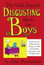 The Odd Squad's Disgusting Book for Boys : Born to Shop Series - Allan Plenderleith