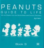 Peanuts Guide to Life: Book 3 - Charles M. Schulz