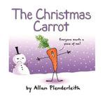The Christmas Carrot - Allan Plenderleith