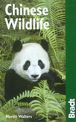Chinese Wildlife : Bradt Travel Guide - Martin Walters