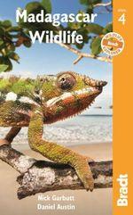 Madagascar Wildlife : 4th Edition - Nick Garbutt