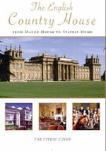 The English Country House : From Manor House to Stately Home - Peter Brimacombe