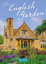 The English Garden : Medieval to Modern, the Pitkin Guide - Peter Brimacombe