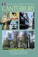The Cathedral and City of Canterbury : With City Centre Map and Illustrated Walk - John Brooks