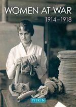 Women at War 1914-1918 - Carol Harris