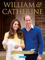 William and Catherine : A Family Portrait - Gill Knappett
