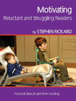 Motivating Reluctant and Struggling Readers - Stephen Rickard