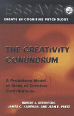 The Creativity Conundrum : A Propulsion Model of Kinds of Creative Contributions - Robert J. Sternberg