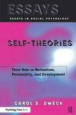 Self-theories : Their Role in Motivation, Personality, and Development - Carol S. Dweck