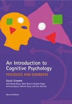 An Introduction to Cognitive Psychology : Processes and Disorders - David Groome