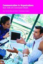Communication in Organizations : Basic Skills and Conversation Models - Henk T. van der Molen