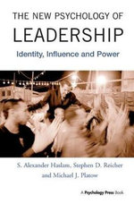 The New Psychology of Leadership : Identity, Influence and Power - S. Alexander Haslam