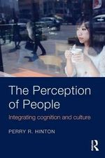 The Perception of People : Integrating Cognition and Culture - Perry R. Hinton
