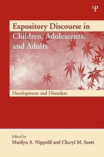 Expository Discourse in Children, Adolescents, and Adults : Development and Disorders