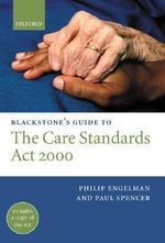 Blackstone's Guide to the Care Standards Act 2000 : Blackstone's Guide Ser. - Philip Engelman