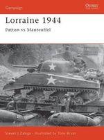 Lorraine, 1944 : Patton Vs. Manteuffel - Steven J. Zaloga
