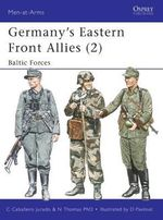Germany's Eastern Front Allies (2) : Baltic Forces :  Baltic Forces - Nigel Thomas