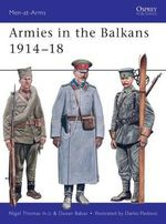 Armies in the Balkans 1914-18 - Nigel Thomas