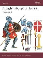 Knight Hospitaller : 1306-1565 Pt.2 - David Nicolle