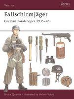 Fallschirmjager : German Paratrooper 1935-45 - Bruce Quarrie