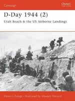 D-Day 1944 : Utah Beah and US Airborne Landings Pt.2 - Steven J. Zaloga