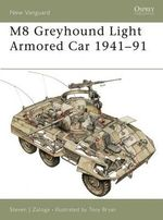 M8 Greyhound Light Armored Car 1941-1991 : Osprey New Vanguard S. - Steven J. Zaloga