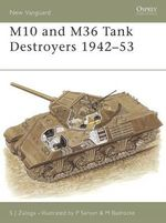 The M10 and M36 Tank Destroyers 1942-52 : New Vanguard Ser. - Steven J. Zaloga