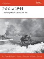 Peleliu 1944 : The Forgotten Corner of Hell - Derrick Wright