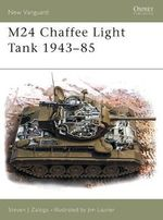 M24 Chaffee Light Tank 1943-70 : New Vanguard Ser. - Steven J. Zaloga