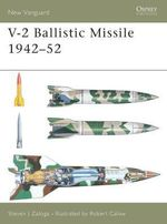 V-2 Ballistic Missile 1944-54 : Osprey New Vanguard S. - Steven J. Zaloga