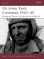 US Army Tank Crewman 1941-45 : European Theatre of Operations (Eto) 1944-45 - Steven J. Zaloga