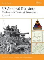 Us Armored Divisions : The European Theater of Operations, 1944-45 - Steven J. Zaloga