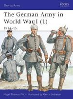 The German Army in World War I : 1914-15 Pt. 1 - Nigel Thomas