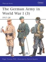 The German Army in World War I: v. 3 : 1917-18 - Nigel Thomas