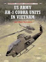 US Army AH-I Cobra Units in Vietnam : Osprey Combat Aircraft - Jonathan Burnstein