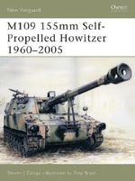 M109 155mm Self-propelled Howitzer : New Vanguard - Steven J. Zaloga