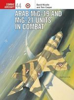 Arab Mig-19 & Mig-21 Units in Combat - David Nicolle