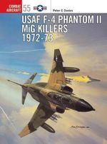 USAF F-4 Phantom II MiG Killers, 1972-73 - Peter E. Davies