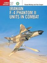 Iranian F-4 Phantom II Units in Combat - Tom Cooper