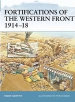 Fortifications of the Western Front 1914-18 : The Red Brick Castles of Prussia 1230-1466 - Paddy Griffith
