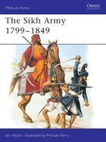 The Sikh Army, 1799-1849 - Ian Heath