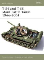 T-54 and T-55 Main Battle Tanks 1958-2004 - Steven J. Zaloga