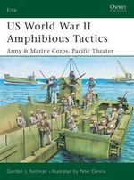 US Amphibious Tactics, Pacific 1942-45 :