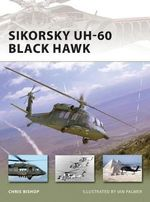 Sikorsky Uh-60 Black Hawk : New Vanguard - Chris Bishop