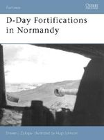 D-Day Fortifications in Normandy : Fortress - Steven J. Zaloga